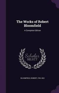The Works of Robert Bloomfield