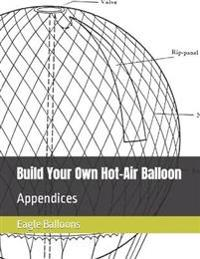 Build Your Own Hot-Air Balloon: Appendices