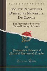 Societe Provencher D'Histoire Naturelle Du Canada