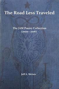 The Road Less Traveled: The Jam Poetry Collection (2000 - 2016)
