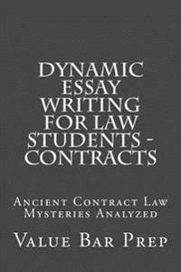 Dynamic Essay Writing for Law Students - Contracts: Ancient Contract Law Mysteries Analyzed