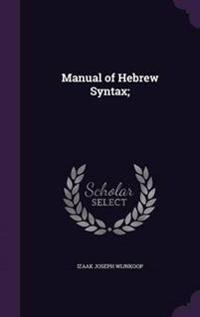 Manual of Hebrew Syntax;