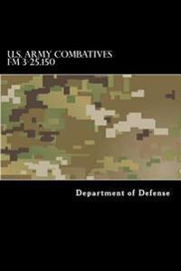 U.S. Army Combatives FM 3-25.150