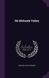 He Mohawk Valley