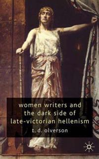 Women Writers and the Dark Side of Late-victorian Hellenism