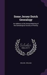 Some Jersey Dutch Genealogy