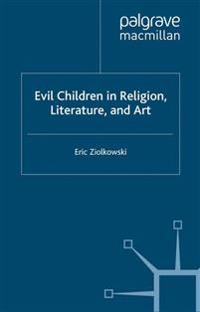 Evil Children in Religion, Literature, and Art