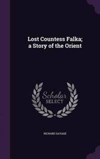 Lost Countess Falka; A Story of the Orient