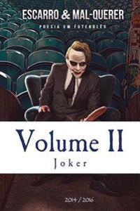 Escarro & Mal-Querer: Volume II
