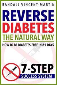 Reverse Diabetes  The Natural Way - How to Be Diabetes Free in 21 Days  033616d7b1fc2