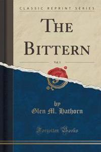 The Bittern, Vol. 1 (Classic Reprint)