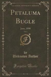 Petaluma Bugle, Vol. 1