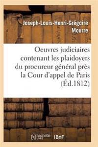 Oeuvres Judiciaires Contenant Les Plaidoyers Du Procureur General Pres La Cour D'Appel de Paris
