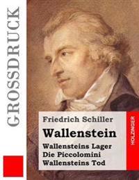 Wallenstein (Grossdruck): Vollstandige Ausgabe Der Trilogie: Wallensteins Lager / Die Piccolomini / Wallensteins Tod