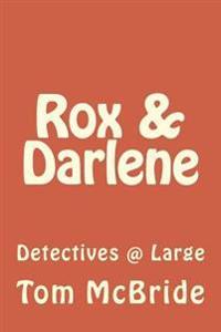 Rox & Darlene: Detectives @ Large