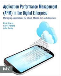 Application Performance Management (APM) in the Digital Enterprise