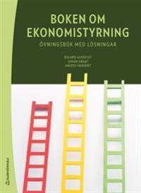 Boken om ekonomistyrning - övningsbok med lösningar