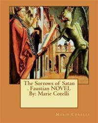 The Sorrows of Satan . Faustian Novel by: Marie Corelli
