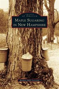 Maple Sugaring in New Hampshire