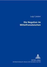 Die Negation Im Mittelfranzoesischen