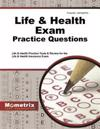 Life and Health Exam Practice Questions: Life and Health Practice Tests and Review for the Life and Health Insurance Exam