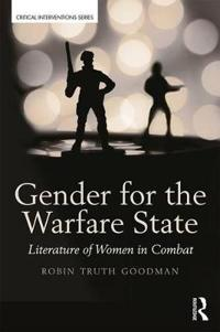 Gender for the Warfare State: Literature of Women in Combat