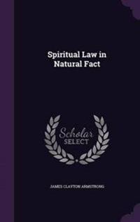 Spiritual Law in Natural Fact