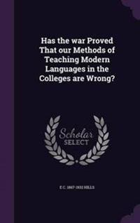 Has the War Proved That Our Methods of Teaching Modern Languages in the Colleges Are Wrong?