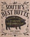 The South's Best Butts: Pitmaster Secrets for Southern Barbecue Perfection
