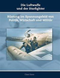 Die Luftwaffe Und Der Starfighter