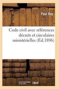 Code Civil Avec References a Tous Les Codes Pour Les Lois Decrets Et Circulaires Ministerielles