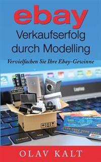 Ebay-Verkaufserfolg Durch Modelling: Vervielfachen Sie Ihre Ebay-Gewinne