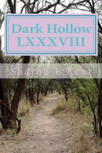 Dark Hollow LXXXVIII