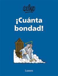 Cuanta Bondad! / So Much Goodness!