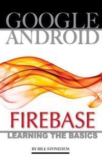 Google Android Firebase: Learning the Basics