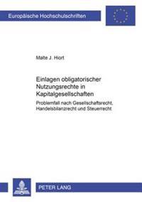 Einlagen Obligatorischer Nutzungsrechte in Kapitalgesellschaften: Problemfall Nach Gesellschaftsrecht, Handelsbilanzrecht Und Steuerrecht