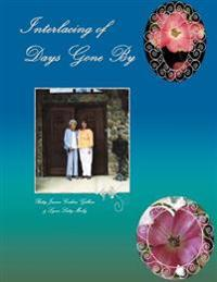 Interlacing of Days Gone by: A Personal and Historical Memoir of Childhood in Ginger Blue and Lanagan, Missouri