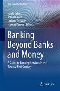 Banking Beyond Banks and Money