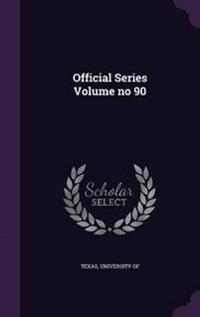 Official Series Volume No 90