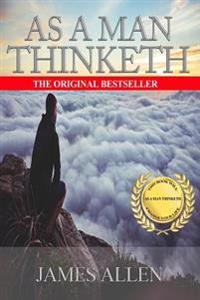 As You Think: As a Man Thinketh - Modern English Version