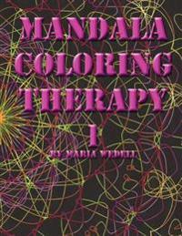 Mandala Coloring Therapy Volume 1: Adult Mandala Coloring Book