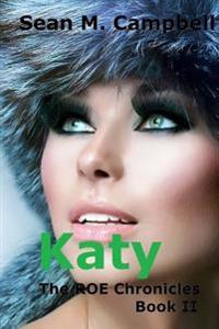 Katy: Book 2 of the Roe Chronicles