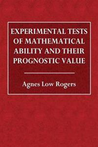 Experimental Tests of Mathematical Ablility and Their Prognostic Value