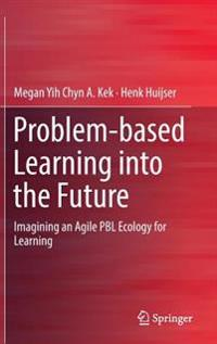 Problem-based Learning into the Future
