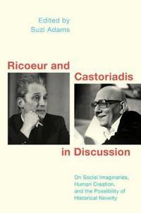 Ricoeur and Castoriadis in Discussion