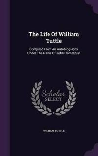 The Life of William Tuttle