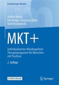 Mkt+: Individualisiertes Metakognitives Therapieprogramm Für Menschen Mit Psychose