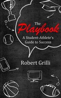The Playbook: A Student-Athlete's Guide to Success