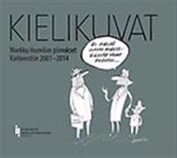 Kielikuvat : Markku Huovilan piirrokset Kieliviestiin 2001–2014