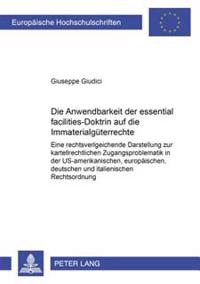 """Die Anwendbarkeit Der """"essential-Facilities""""-Doktrin Auf Die Immaterialgueterrechte"""